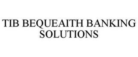 TIB BEQUEAITH BANKING SOLUTIONS