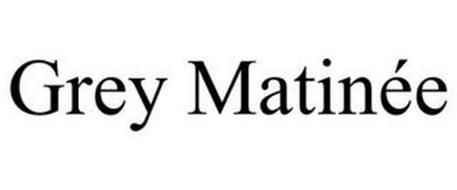 GREY MATINÉE
