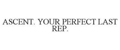 ASCENT. YOUR PERFECT LAST REP.