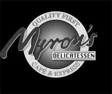 QUALITY FIRST MYRON'S DELICATESSEN CAFÉ & EXPRESS