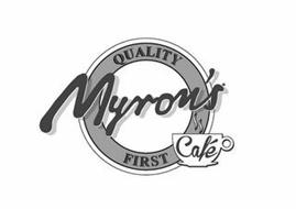 QUALITY MYRON'S FIRST CAFÉ