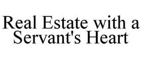 REAL ESTATE WITH A SERVANT'S HEART
