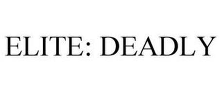 ELITE: DEADLY