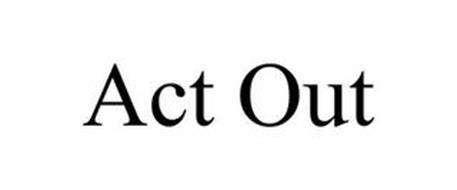 ACT OUT