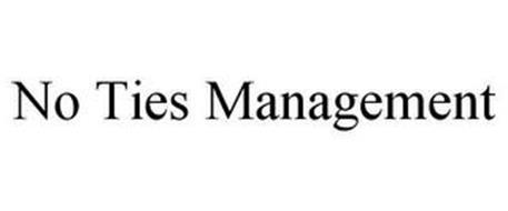 NO TIES MANAGEMENT