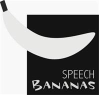 SPEECH BANANAS