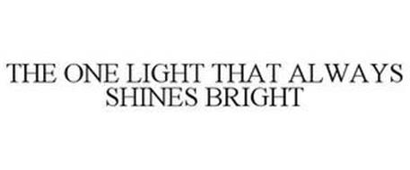 THE ONE LIGHT THAT ALWAYS SHINES BRIGHT
