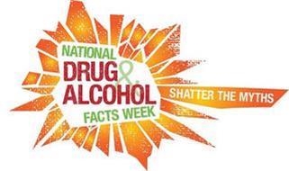 NATIONAL DRUG & ALCOHOL FACTS WEEK SHATTER THE MYTHS