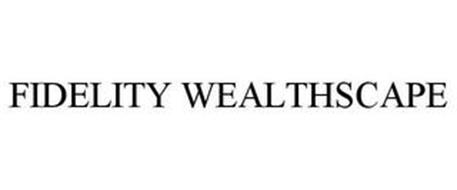FIDELITY WEALTHSCAPE
