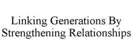 LINKING GENERATIONS BY STRENGTHENING RELATIONSHIPS