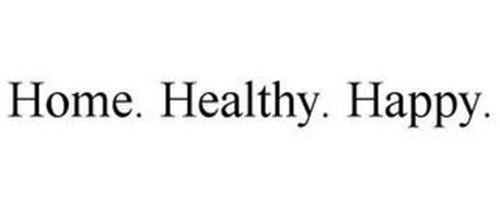 HOME. HEALTHY. HAPPY.