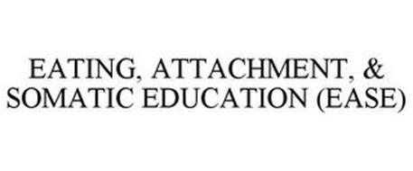 EATING, ATTACHMENT, & SOMATIC EDUCATION (EASE)