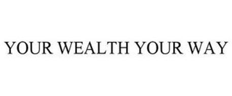 YOUR WEALTH YOUR WAY