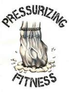 PRESSURIZING FITNESS 10-20-09