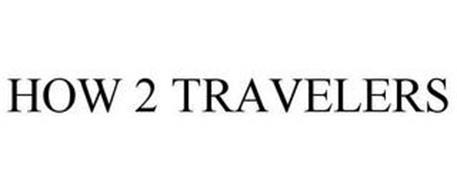 HOW 2 TRAVELERS