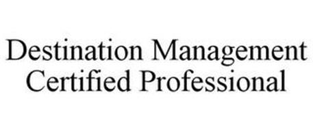 DESTINATION MANAGEMENT CERTIFIED PROFESSIONAL