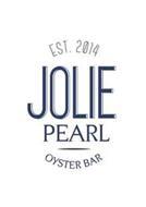EST. 2014 JOLIE PEARL OYSTER BAR