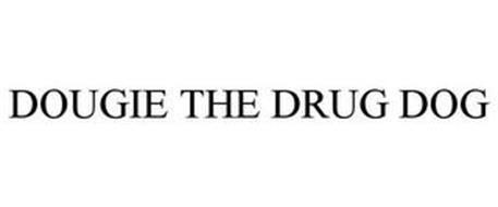 DOUGIE THE DRUG DOG