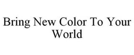 BRING NEW COLOR TO YOUR WORLD