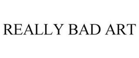 REALLY BAD ART
