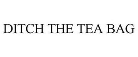 DITCH THE TEA BAG