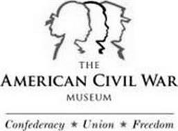 THE AMERICAN CIVIL WAR MUSEUM CONFEDERACY UNION FREEDOM