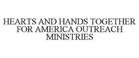 HEARTS AND HANDS TOGETHER FOR AMERICA OUTREACH MINISTRIES