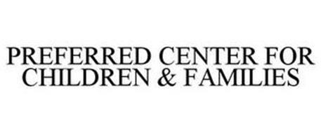 PREFERRED CENTER FOR CHILDREN & FAMILIES