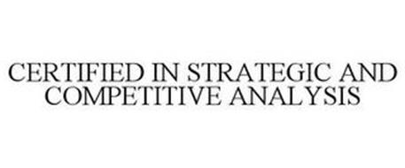 CERTIFIED IN STRATEGIC AND COMPETITIVE ANALYSIS