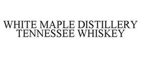 WHITE MAPLE DISTILLERY TENNESSEE WHISKEY