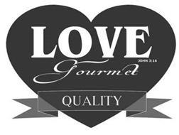 LOVE GOURMET QUALITY JOHN 3:16