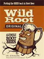 PUTTING THE BEER BACK IN ROOT BEER WILDROOT ORIGINAL ALCOHOLIC ROOT BEER PREMIUM MALT BEVERAGE WITH NATURAL FLAVORS AND CARAMEL COLOR