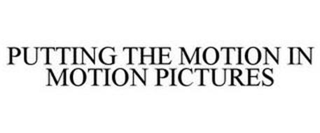 PUTTING THE MOTION IN MOTION PICTURES