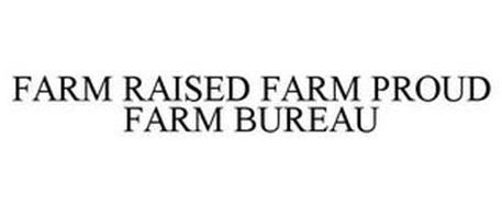 FARM RAISED FARM PROUD FARM BUREAU