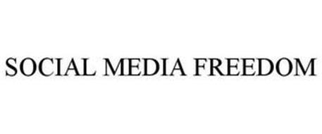 SOCIAL MEDIA FREEDOM