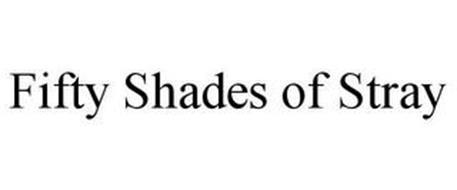 FIFTY SHADES OF STRAY