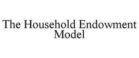 THE HOUSEHOLD ENDOWMENT MODEL