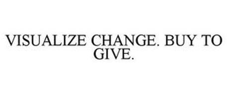 VISUALIZE CHANGE. BUY TO GIVE.