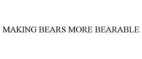 MAKING BEARS MORE BEARABLE