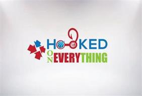 HOOKED ON EVERYTHING