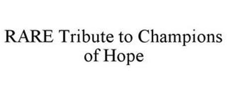 RARE TRIBUTE TO CHAMPIONS OF HOPE
