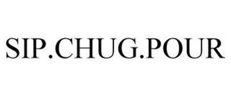 SIP.CHUG.POUR