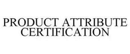 PRODUCT ATTRIBUTE CERTIFICATION