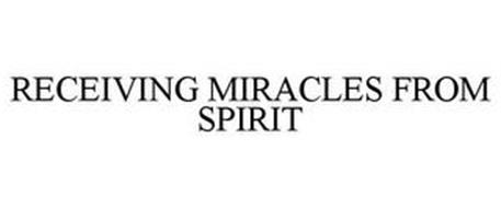 RECEIVING MIRACLES FROM SPIRIT
