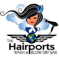 THE HAIRPORTS WASH & BLOW DRY BAR