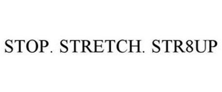 STOP. STRETCH. STR8UP