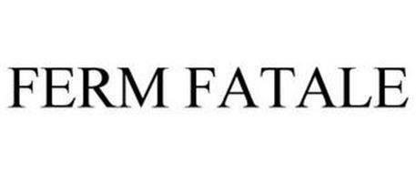 FERM FATALE
