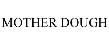 MOTHER DOUGH