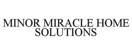 MINOR MIRACLE HOME SOLUTIONS