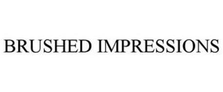 BRUSHED IMPRESSIONS